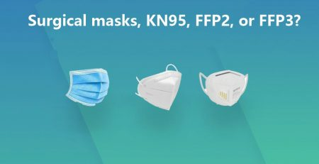 Surgical masks, KN95, FFP2, or FFP3